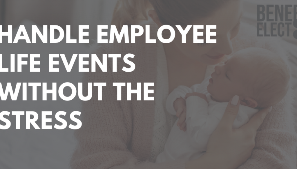 Handle Employees Life Events without Stress